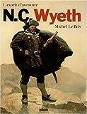 echange, troc Michel Le Bris - N.C. Wyeth, l'esprit d'aventure