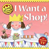 Tony Ross I Want a Shop! (Little Princess)