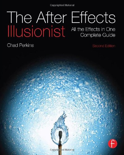 The After Effects Illusionist: All the Effects in One Complete Guide PDF