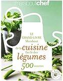 Le grand livre Marabout de la cuisine facile des légumes 500 recettes