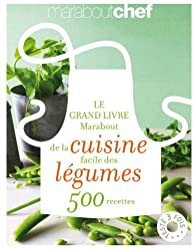 le grand livre marabout de la cuisine facile des l gumes 500 recettes babelio. Black Bedroom Furniture Sets. Home Design Ideas