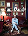 I AM DANDY: The Return of the Elegant...