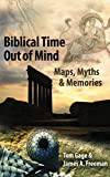img - for Biblical Time Out of Mind: Myths, Maps, and Memories book / textbook / text book