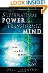 Supernatural Power Of A Transformed Mind