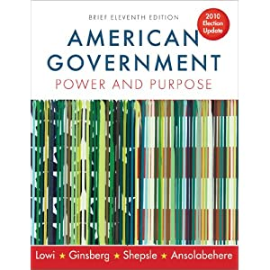 American Government: Power and Purpose (Brief Eleventh Edition, 2010 Election Update) ebook downloads