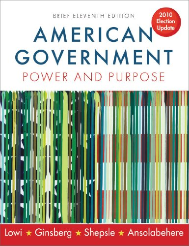 American Government: Power and Purpose (Brief Eleventh...