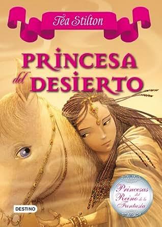Amazon.com: Princesa del Desierto: Princesas del Reino de la Fantasía