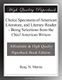 img - for Choice Specimens of American Literature, and Literary Reader - Being Selections from the Chief American Writers book / textbook / text book