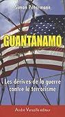 Guantanamo : Les dérives de la guerre contre le terrorisme par Petermann