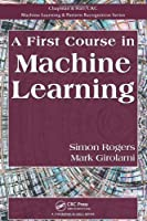 A First Course in Machine Learning Front Cover