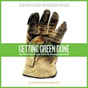 Getting Green Done: Hard Truths From the Frontlines of Sustainability Revolution | [Auden Schendler]