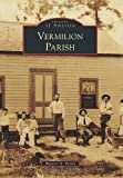 img - for Vermilion Parish (Images of America) (Images of America Series) book / textbook / text book