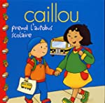 Caillou prend l'autobus scolaire