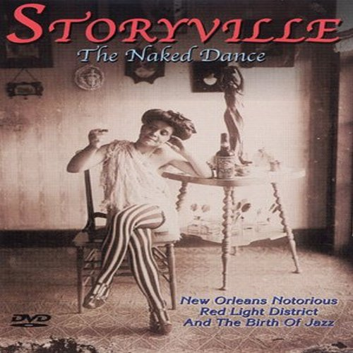 Storyville - the Naked Dance (NTSC) [DVD] [2000]