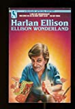 Ellison Wonderland (0312941331) by Harlan Ellison