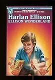 Ellison Wonderland (0312941331) by Harlan Ellison