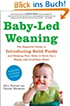 Baby-Led Weaning: The Essential Guide...
