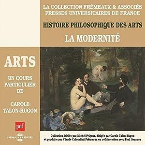 La Modernité (Histoire philosophique des arts 4) Discours