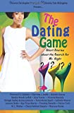 The Dating Game: Short Stories About the Search for Mr. Right