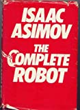 The Complete Robot (0246119233) by Asimov, Isaac