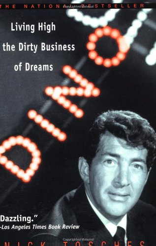 Dino: Living High in the Dirty Business of Dreams by Nick Tosches
