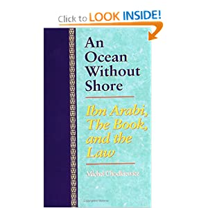 An Ocean Without Shore: Ibn Arabi, The Book, And The Law Michel Chodkiewicz
