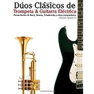 Dúos Clásicos de Trompeta & Guitarra Eléctrica: Piezas fáciles de Bach, Strauss, Tchaikovsky y otros compositores...