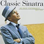 Classic Sinatra: His Great Preformanc...