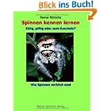 Spinnen kennen lernen: Eklig, giftig oder zum Kuscheln? Wie Spinnen wirklich sind. Wissen für Leseratten in Text...