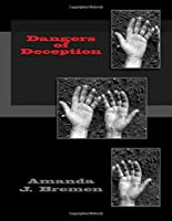 Dangers of Deception (Volume 1)