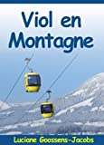 Viol en Montagne (French Edition)