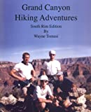 Grand Canyon Hiking Adventures (South Rim) (0971088020) by Wayne Tomasi