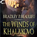 The Winds of Khalakovo: The Lays of Anuskaya, Book 1 (       UNABRIDGED) by Bradley P. Beaulieu Narrated by Ray Chase