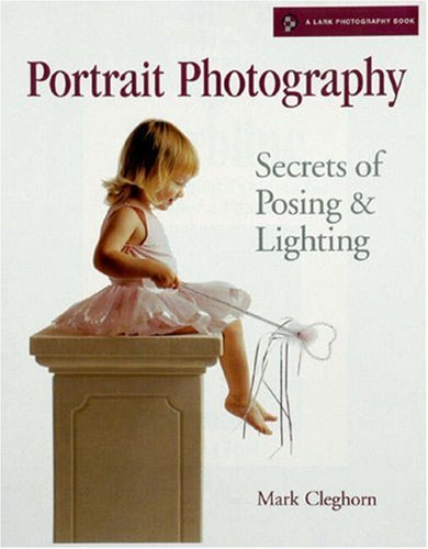Portrait Photography: Secrets of Posing and Lighting