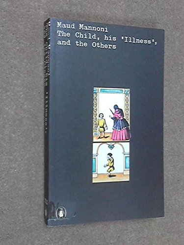 The Child, His 'illness', and the Others (Penguin University Books)