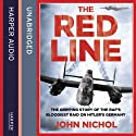 The Red Line: The Gripping Story of the RAF's Bloodiest Raid on Hitler's Germany (       UNABRIDGED) by John Nichol Narrated by Andrew Wincott