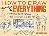 img - for How to Draw Nearly Everything (Dover Art Instruction) book / textbook / text book