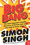 Big Bang: The Most Important Scientific Discovery of All Time and Why You Need to Know About it (0007152523) by Singh, Simon