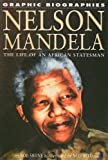 Nelson Mandela: The Life of an African Statesman (Graphic Biographies (Rosen)) (1404209239) by Shone, Rob