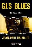 G. I's blues le Havre 44 par Halnaut