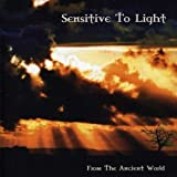 From the Ancient World by Sensitive to Light (2008-04-08)