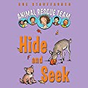Animal Rescue Team: Hide and Seek: Book 3 Audiobook by Sue Stauffacher Narrated by Harlie Vaughn