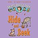 Animal Rescue Team: Hide and Seek: Book 3 (       UNABRIDGED) by Sue Stauffacher Narrated by Harlie Vaughn
