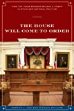 img - for The House Will Come To Order: How the Texas Speaker Became a Power in State and National Politics (Focus on American History Series) book / textbook / text book