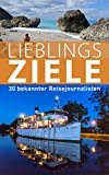 img - for Lieblingsziele 30 bekannter Reisejournalisten (German Edition) book / textbook / text book