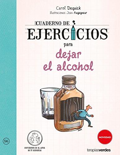 Cuaderno de ejercicios para dejar el alcohol  [Carol Dequick - Jean Augagneur] (Tapa Blanda)