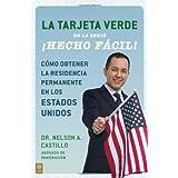 La Tarjeta Verde Hecho Facil!: Como Obtener La Residencia Permanente En Los Estados Unidos