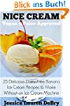 Nice Cream: 25 Delicious Dairy-Free B...