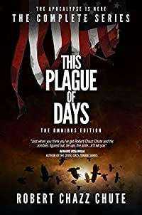 (FREE on 11/12) This Plague Of Days Omnibus Edition: The Complete Three Seasons Of The Zombie Apocalypse Series by Robert Chazz Chute - http://eBooksHabit.com