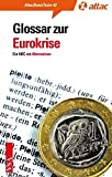 Glossar zur Eurokrise: Ein ABC mit Alternativen (AttacBasis Texte)